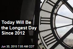 Today Will Be the Longest Day Since 2012