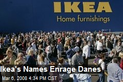 Ikea's Names Enrage Danes