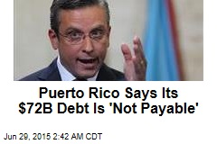Puerto Rico to Creditors: We Can't Pay You
