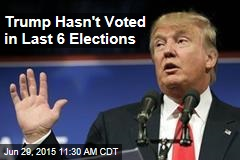 Trump Hasn't Voted in Last 6 Elections