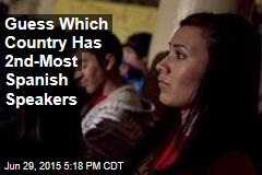 Guess Which Country Has 2nd-Most Spanish Speakers
