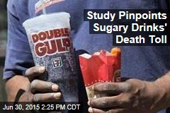 Study Pinpoints Sugary Drinks' Death Toll