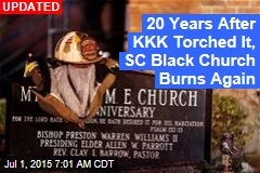 Black Church Torched by KKK Goes Up in Flames Again