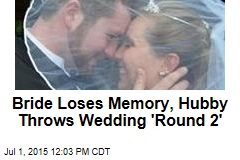 Bride Loses Memory, Hubby Throws Wedding 'Round 2'