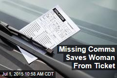 Missing Comma Saves Woman From Ticket