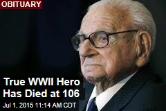 True WWII Hero Has Died at 106