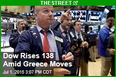 Dow Rises 138 Amid Greece Moves