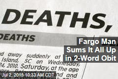 Fargo Man Sums It All Up in 2-Word Obit
