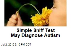 Simple Sniff Test May Diagnose Autism