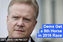Dems Get a 5th Horse in 2016 Race