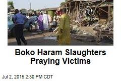 Boko Haram Slaughters Praying Victims