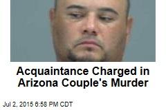 Acquaintance Charged in Arizona Couple's Murder