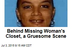 Behind Missing Woman's Closet, a Gruesome Scene