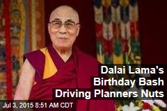 Dalai Lama's Birthday Party Planners Are in a Pickle