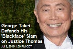 George Takei Defends His 'Blackface' Slam on Justice Thomas