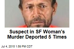 Suspect in SF Woman's Murder Deported 5 Times