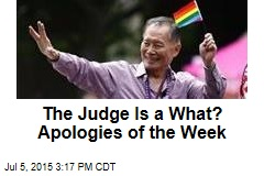 The Judge Is a What? Apologies of the Week