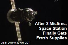After 2 Misfires, Space Station Finally Gets Fresh Supplies