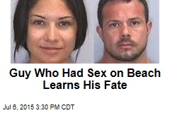 Guy Who Had Sex on Beach Learns His Fate