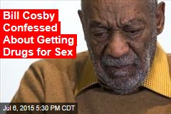 Bill Cosby: I Obtained Drugs to Have Sex With Women