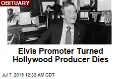 Elvis Promoter Turned Hollywood Producer Dies