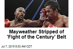 Mayweather Stripped of 'Fight of the Century' Belt