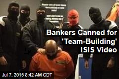 Bankers Canned for 'Team-Building' ISIS Video