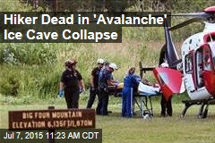 Hiker Dead in 'Avalanche' Ice Cave Collapse