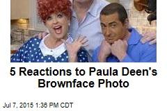 5 Reactions to Paula Deen's Brownface Photo