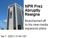 NPR Prez Abruptly Resigns