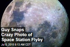 Guy Snaps Crazy Photo of Space Station Flyby