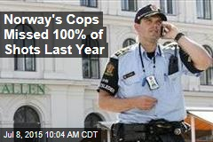 Norway's Cops Missed 100% of Shots Last Year