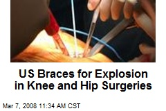US Braces for Explosion in Knee and Hip Surgeries