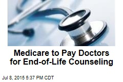 Medicare to Pay Doctors for End-of-Life Counseling