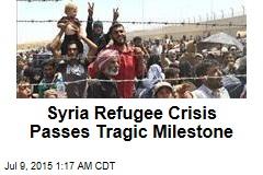 Syria Refugee Crisis Passes Tragic Milestone