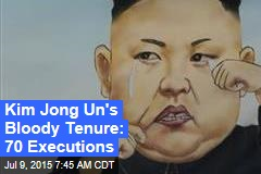 Kim Jong Un's Bloody Tenure: 70 Executions