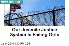 Our Juvenile Justice System Is Failing Girls