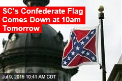 SC's Confederate Flag Comes Down at 10am