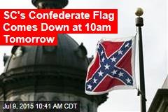 SC's Confederate Flag Comes Down at 10am