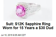 Suit: $12K Sapphire Ring Worn for 15 Years a $30 Dud
