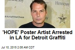 'HOPE' Poster Artist Arrested in LA for Detroit Graffiti