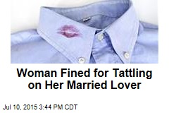Woman Fined for Tattling on Her Married Lover