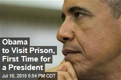 Obama to Visit Prison, First Time for a President