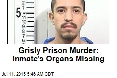 Grisly Prison Murder: Inmate's Organs Missing