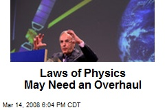 Laws of Physics May Need an Overhaul