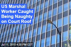 US Marshal Employee Caught Having Sex on Courthouse Roof