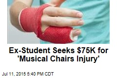 Ex-Student Seeks $75K for 'Musical Chairs Injury'
