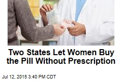 Two States Loosen Rules for Buying Birth Control
