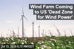 South Getting Its First Wind Farm