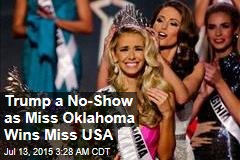 Trump a No-Show as Miss Oklahoma Wins Miss USA